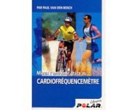 """Polar Le Livre """"Mieux s'entraîner grâce au cardiofréquencemètre"""""""